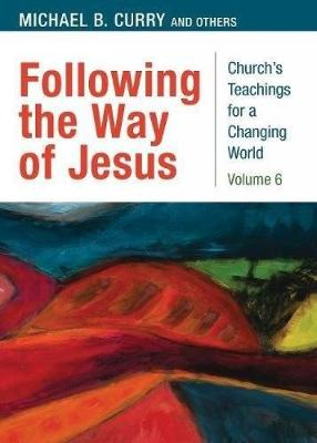 Following the Way of Jesus by Michael Curry