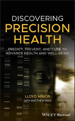 Discovering Precision Health: Predict, Prevent, and Cure to Advance Health and Well-Being book