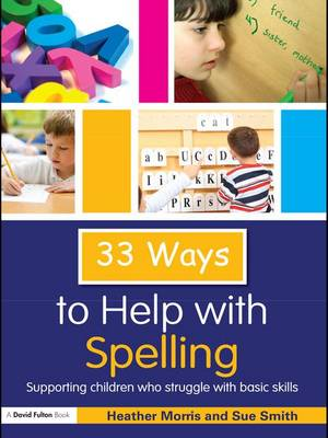 33 Ways to Help with Spelling: Supporting Children who Struggle with Basic Skills book