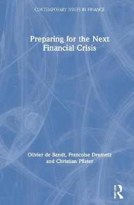 Preparing for the Next Financial Crisis by Olivier de Bandt