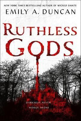 Ruthless Gods: A Novel by Emily A. Duncan