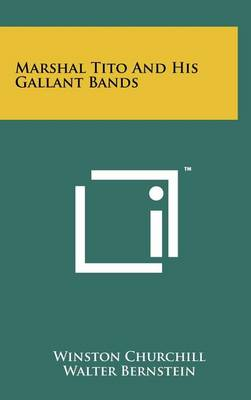 Marshal Tito and His Gallant Bands book