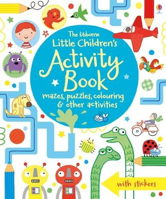 Little Children's Activity Book mazes, puzzles and colouring by James Maclaine
