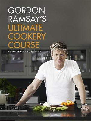 Gordon Ramsay's Ultimate Cookery Course by Gordon Ramsay