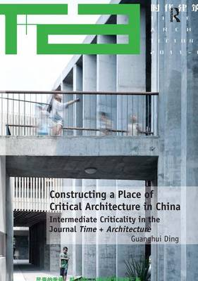 Constructing a Place of Critical Architecture in China book