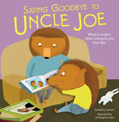 Saying Goodbye to Uncle Joe by Nancy Loewen