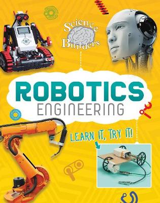 Robotics Engineering: Learn It, Try It! by Ed Sobey