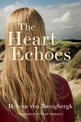 The Heart Echoes by Helena Von Zweigbergk