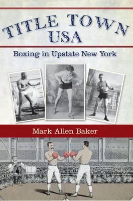 Title Town, USA by Mark Allen Baker