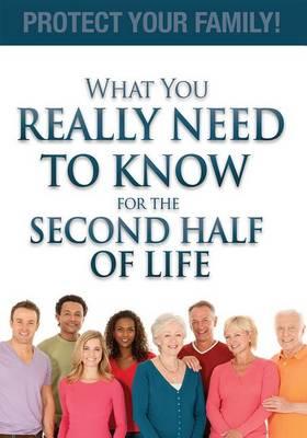 What You Really Need to Know for the Second Half of Life by Julieanne E Steinbacher
