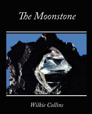The The Moonstone by Wilkie Collins