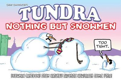 Tundra: Nothing But Snowmen by Chad Carpenter