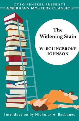 The Widening Stain by W. Bolingbroke Johnson