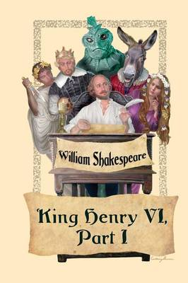 King Henry VI, Part I by William Shakespeare