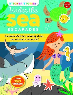Sticker Stories: Under the Sea Escapades by Nila Aye