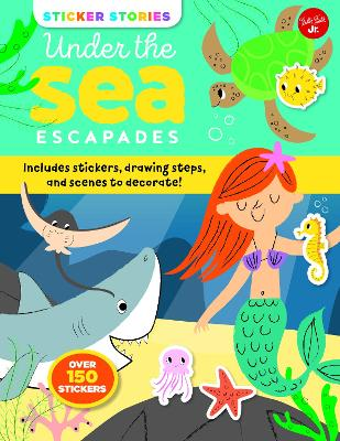 Sticker Stories: Under the Sea Escapades by Nila Aye