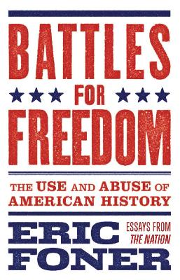 Battles for Freedom by Eric Foner