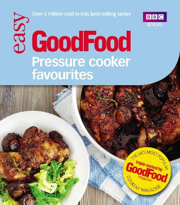 Good Food: Pressure Cooker Favourites book