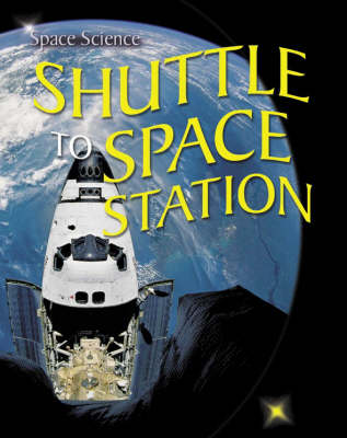 Shuttle to Space Station: v. 7 by Brian Knapp