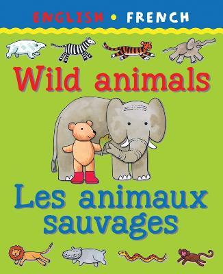 Wild Animals/Les Animaux Savagaes by Catherine Bruzzone