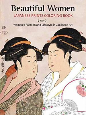 Beautiful Women Japanese Prints Coloring Book book