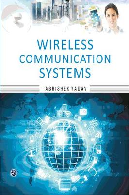 Wireless Communication Systems by Abhishek Yadav