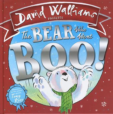 David Walliams Presents: The Bear Who Went Boo! by David Walliams