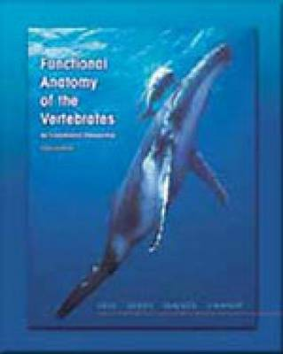 Functional Anatomy of the Vertebrates: An Evolutionary Perspective by Karel F. Liem