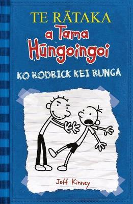 TE RATAKA a Tama Hungoingoi (2) Ko Rodrick kei Runga: Diary of a Wimpy Kid (2) te reo Maori edition book