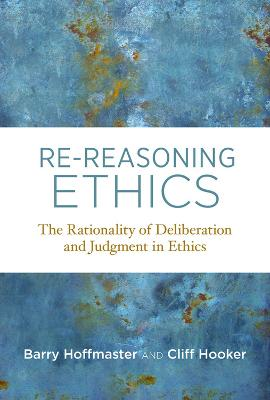 Re-Reasoning Ethics by Barry Hoffmaster