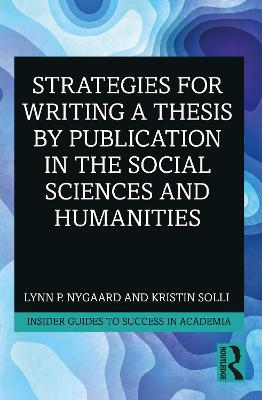 Strategies for Writing a Thesis by Publication in the Social Sciences and Humanities book