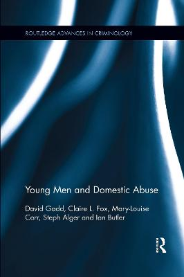 Young Men and Domestic Abuse by David Gadd