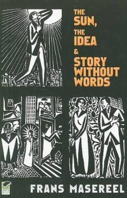 Sun, the Idea & Story Without Words by Frans Masereel