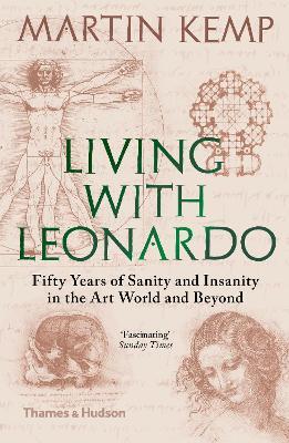Living with Leonardo by Martin Kemp