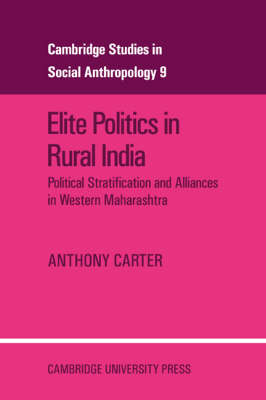 Elite Politics in Rural India by Anthony T. Carter
