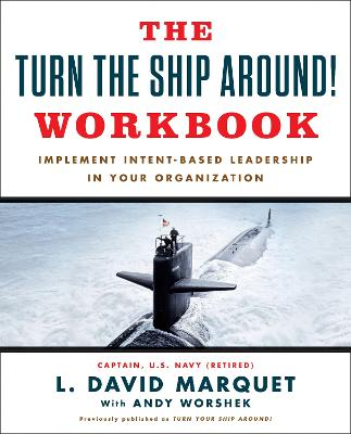 The Turn The Ship Around! Workbook by L. David Marquet
