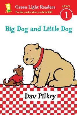 Big Dog and Little Dog: (GLR Level 1) by Dav Pilkey