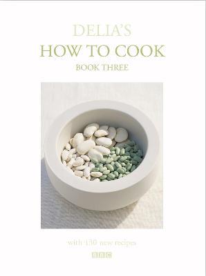 Delia's How To Cook: Book Three by Delia Smith