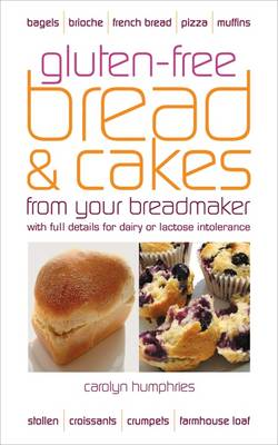 Gluten-free Bread and Cakes by Carolyn Humphries