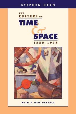 Culture of Time and Space, 1880-1918 book