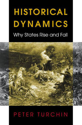 Historical Dynamics: Why States Rise and Fall book