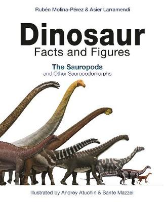 Dinosaur Facts and Figures: The Sauropods and Other Sauropodomorphs book
