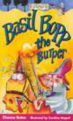 Basil Bopp, the Burper by Dianne Bates