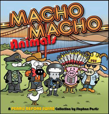Macho Macho Animals by Stephan Pastis