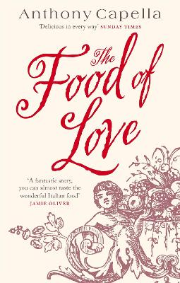 Food Of Love by Anthony Capella