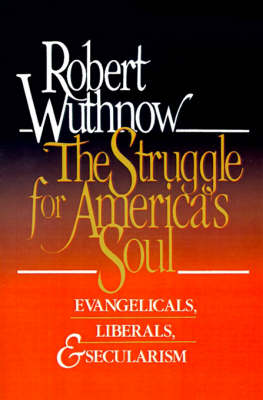 The Struggle for America's Soul by Robert Wuthnow