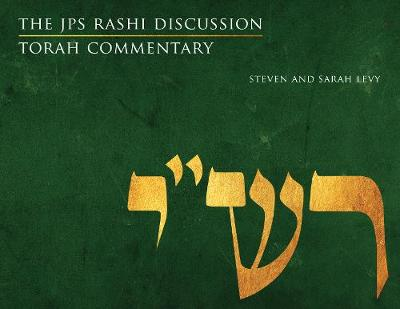 The JPS Rashi Discussion Torah Commentary by Sarah Levy