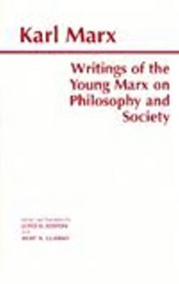 Writings of the Young Marx on Philosophy and Society by Karl Marx