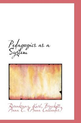 Pedagogics as a System by Rosenkranz Karl