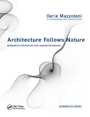 Architecture Follows Nature-Biomimetic Principles for Innovative Design book